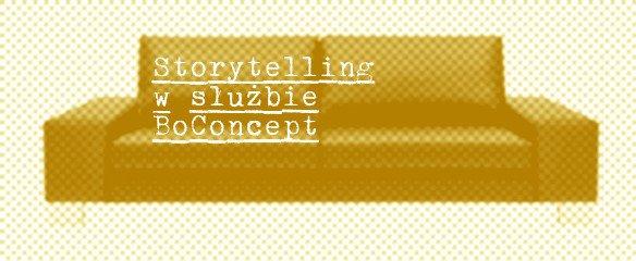 Storytelling w służbie BoConcept