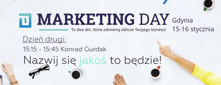 Nazwij się jakoś to będzie, Marketing Day, Gdynia 15-16.01.2015