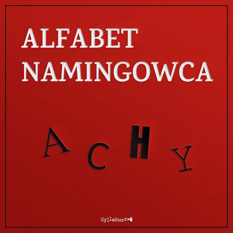 Alfabet namingowca A C H Y