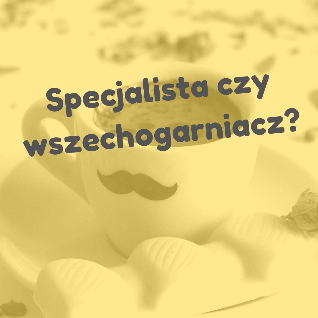 Specjalista czy wszechogarniacz? Naming firmy decyzją (prawie) na całe życie! Konrad Gurdak, Syllabuzz.pl