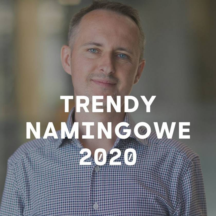 Trendy namingowe 2020, Konrad Gurdak, Syllabuzz.pl Naming+Strategia