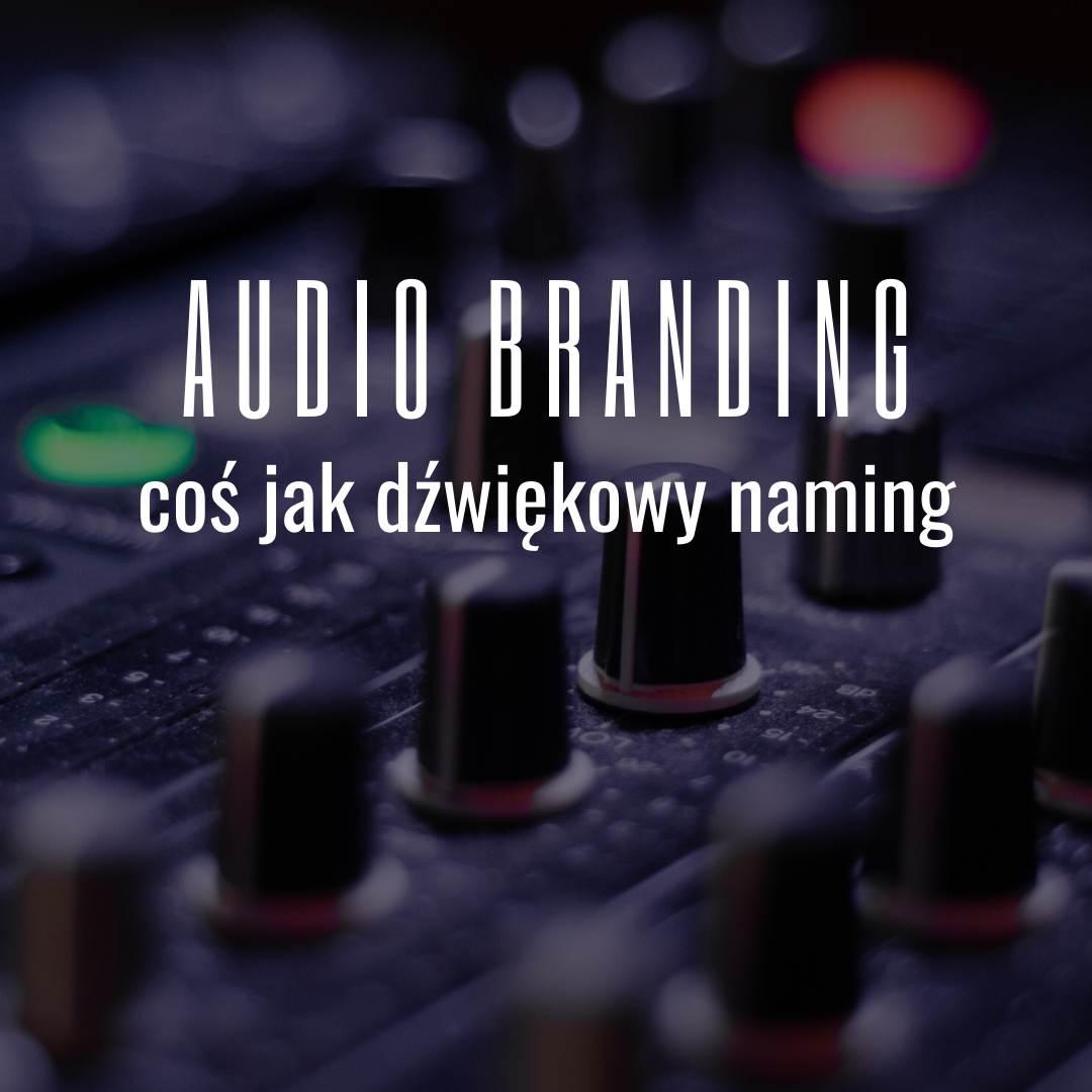 Audio branding, muzyczna tożsamość marki wyraża markę dźwiękiem. Konrad Gurdak, Syllabuzz.pl