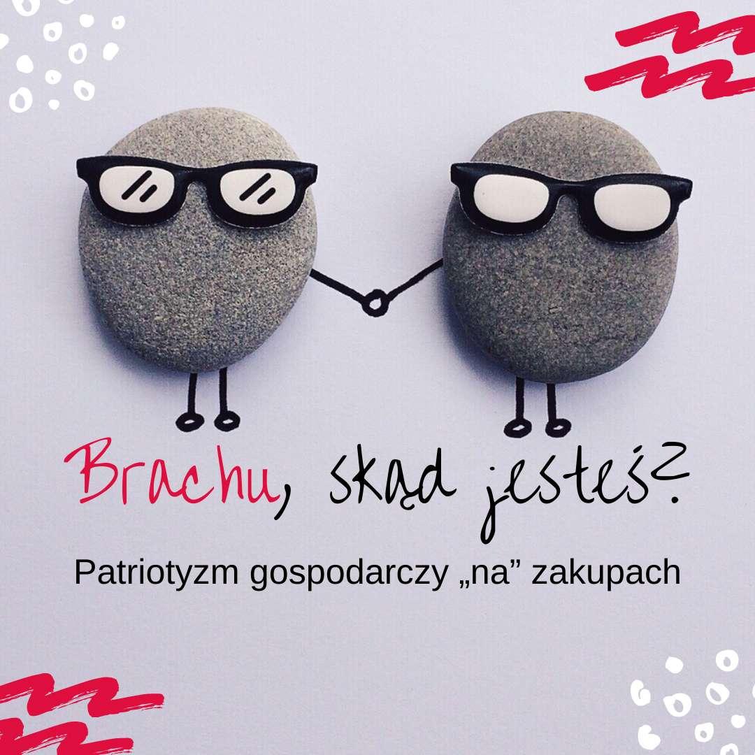 Patriotyzm gospodarczy na zakupach, Konrad Gurdak, syllabuzz.pl